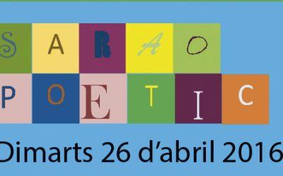 Sarao Poètic 2016 el 26 d'abril