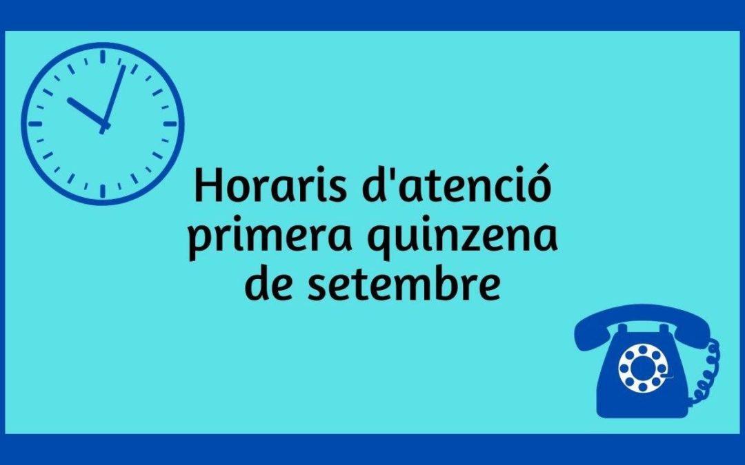 Horaris i modalitats d'atenció al setembre