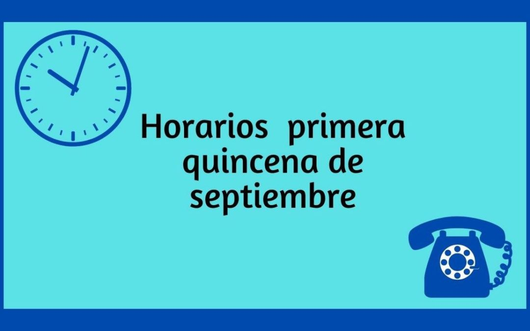Horarios i modalidades de atención en septiembre